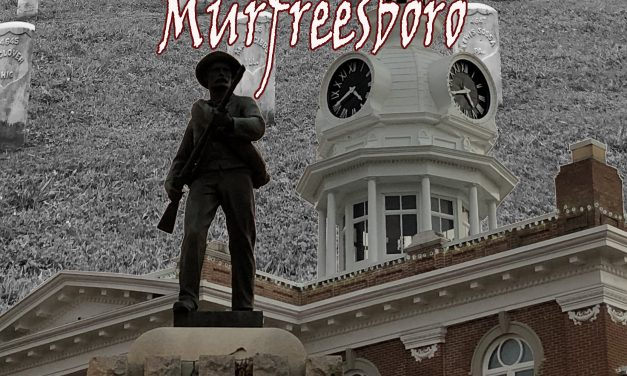 New Book Southern Ghost Stories: Murfreesboro, Spirits of Stones River Digs Into The Haunted History Of The Only City To Host Three Civil War Battles